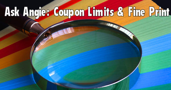 Ask Angie: Coupon Limits and Fine Print