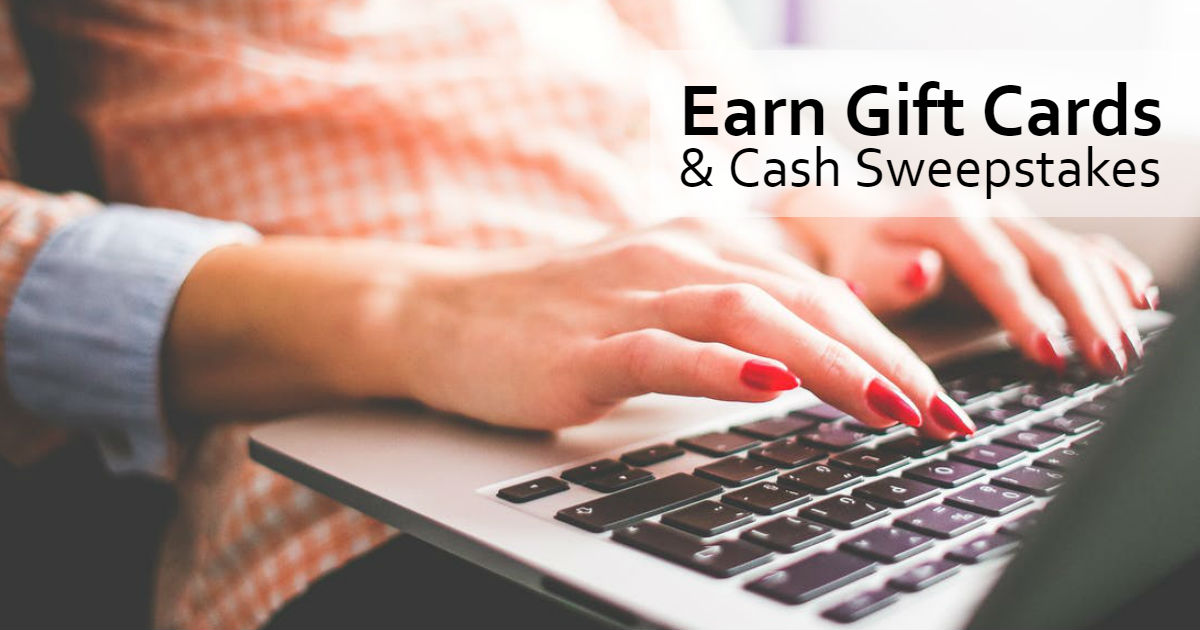 Earn Gift Cards & Cash Sweepstakes