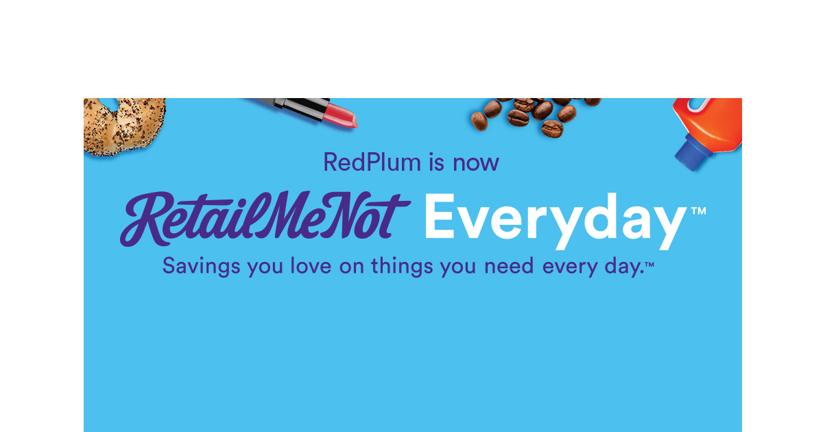 If You Are One Of The Lucky Ones That Still Get Redplum Inserts In Sunday Paper Will Notice They Now Be Called Retailmenot Everyday