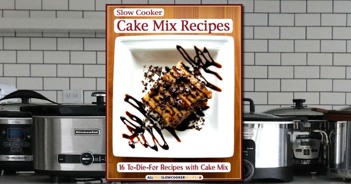 Free Slow Cooker Cake Mix Recipe Book