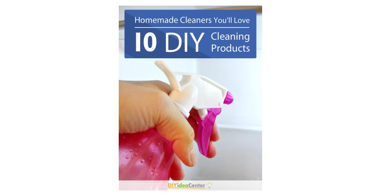 Ten Homemade Cleaning Products...