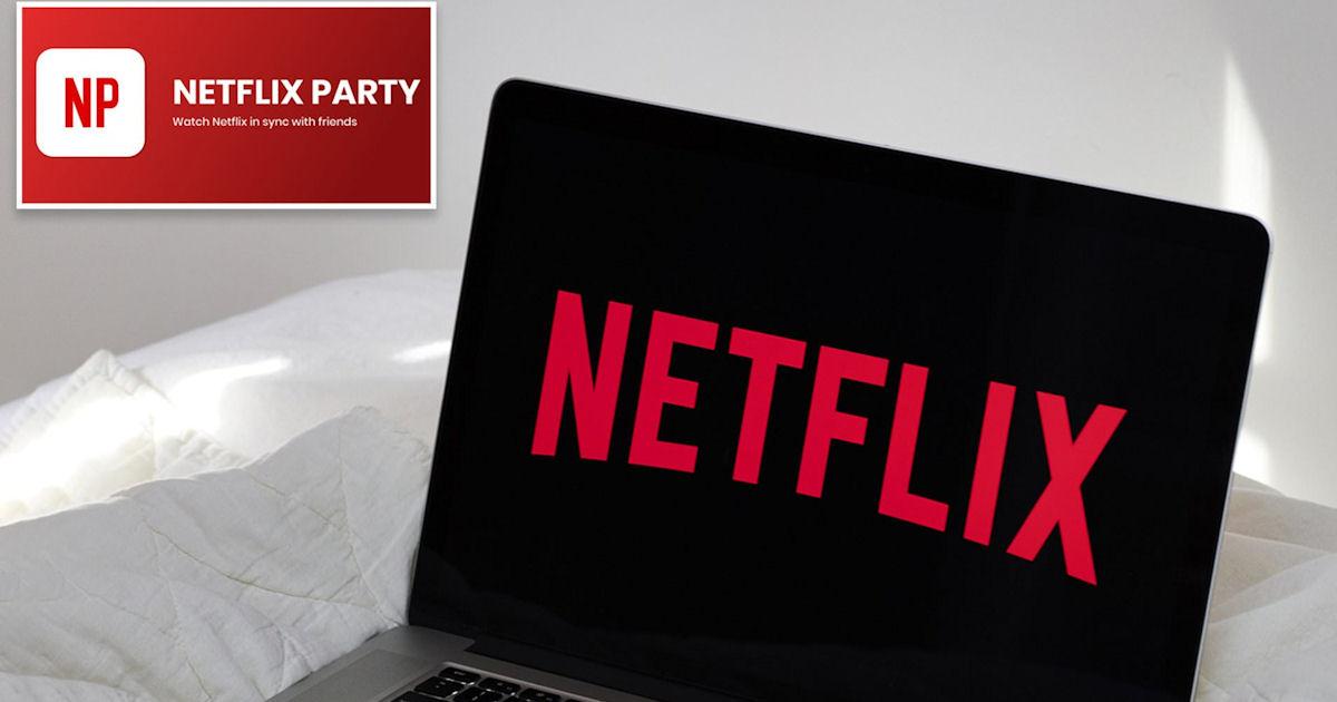 Netflix Party - Host a FREE Vi...