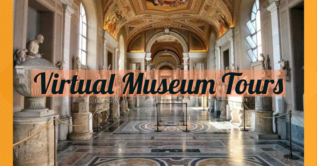 FREE Virtual Museum Tours...