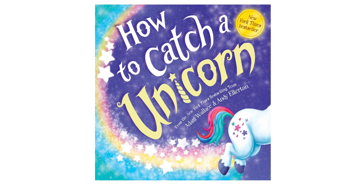 How to Catch a Unicorn Hardcover ONLY $5.49 (Reg. $11)