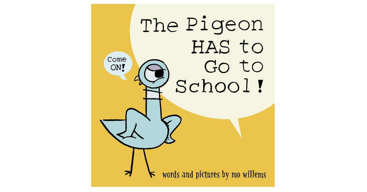 The Pigeon HAS to Go to School Hardcover ONLY $7.80 (Reg. $17)