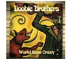 Doobie Brothers World Gone Crazy - Free MP3 Download - Free Stuff