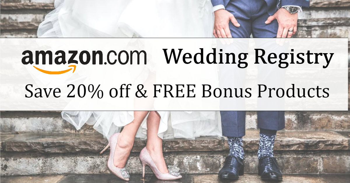 Sign up for an Amazon Wedding Registry for 20% Off & Free Gifts